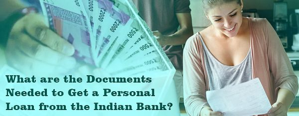What are the Documents Needed to Get a Personal Loan from the Indian Bank